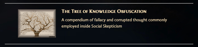 Tree of Knowledge Obfuscation The Ethical Skeptic